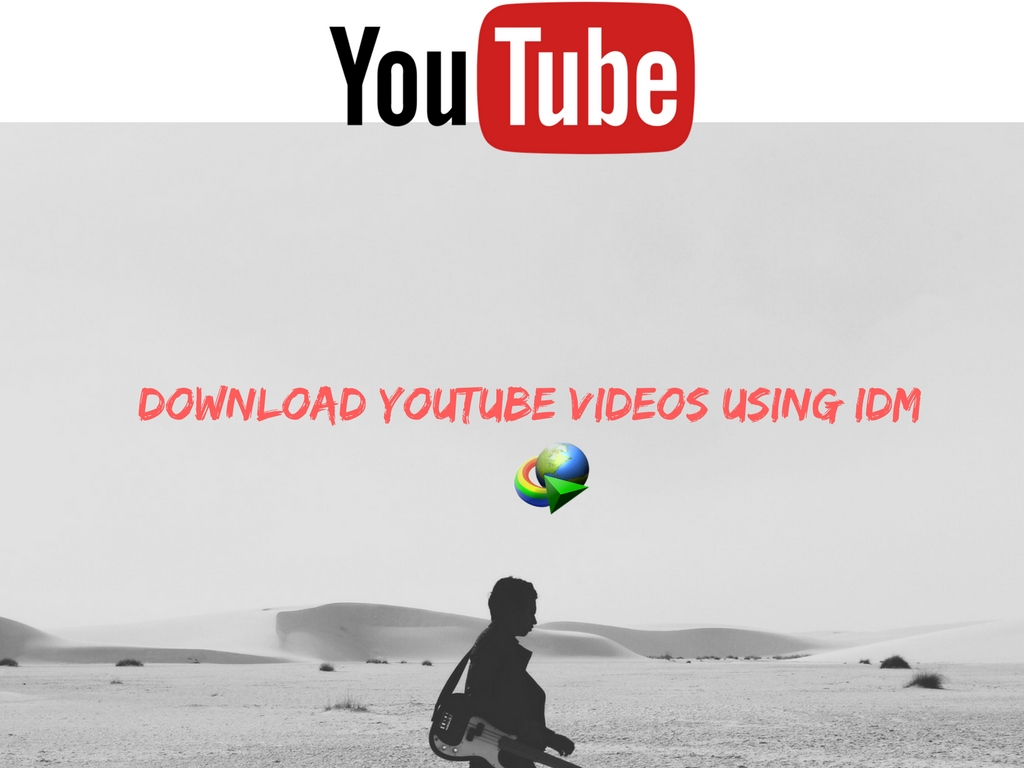 download youtube videos using IDM