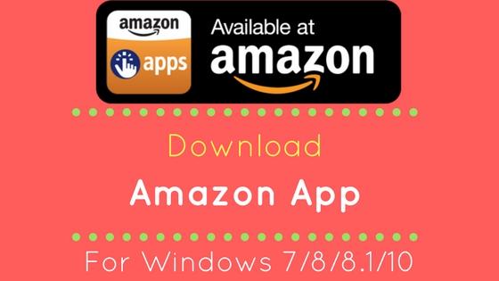 Download Amazon App For Pc Windows 7/8/8.1/10