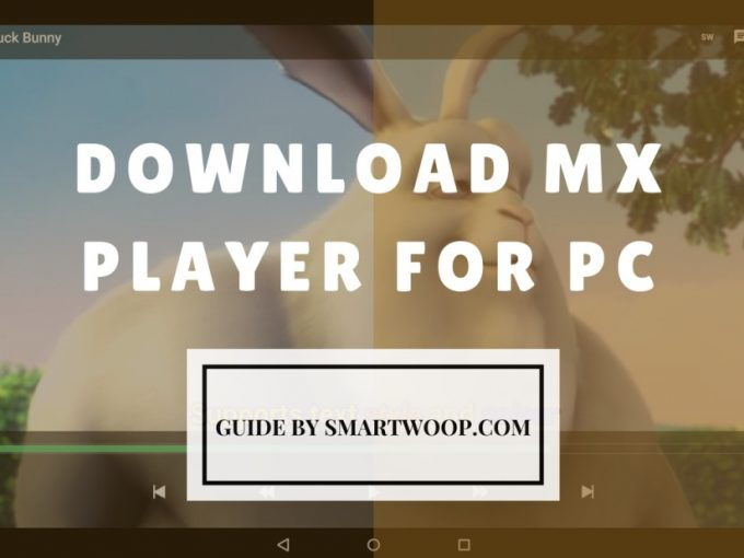 Download MX Player For PC, Laptops [Windows XP/7/8/8.1/10 and IOS]