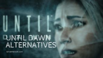 Top 6 Best Similar Games like Until Dawn