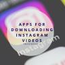 Best Apps for Downloading Instagram Videos in 2019