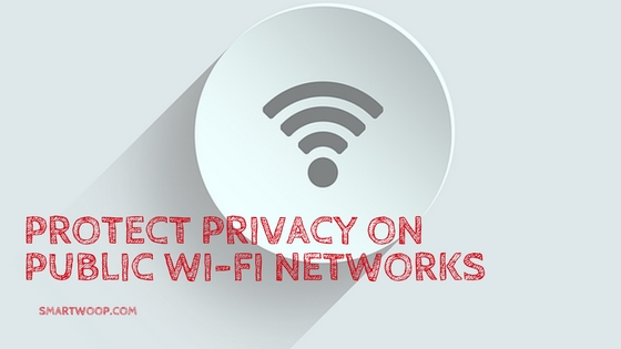 5 Tips to Protect Your Privacy on Public Wi-Fi Networks