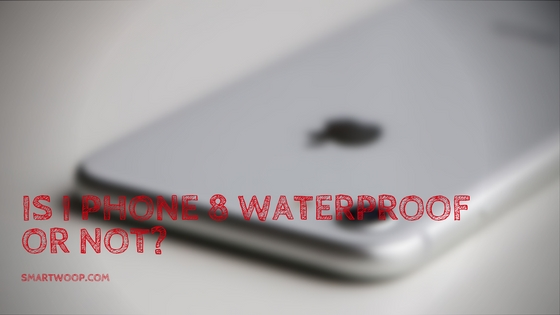 IS I PHONE 8 WATERPROOF