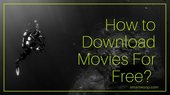 How to Download Movies For Free