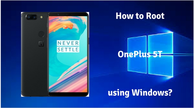 how to root oneplus 5t using PC