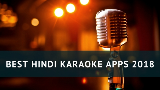 15 Best Karaoke Apps For Hindi Songs 2019