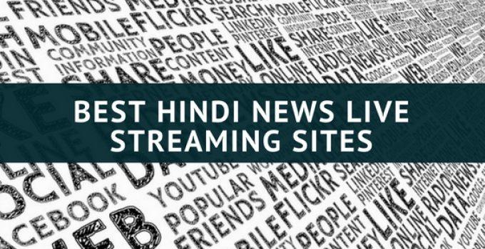 HINDI NEWS LIVE STREAMING SITES