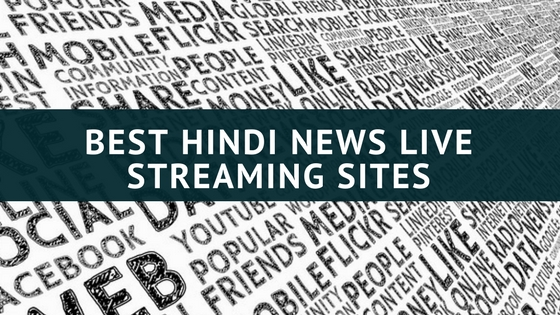 17 Best Hindi News Live Streaming Sites to Watch Latest Updates