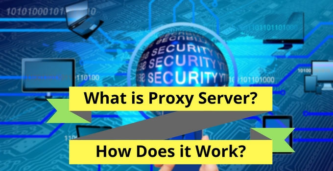 what is proxy server and how does it works