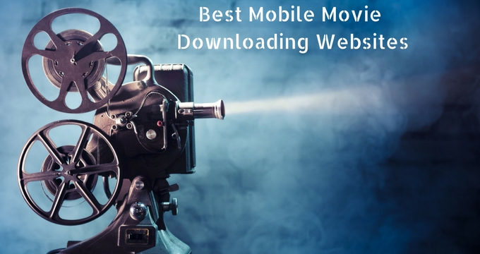 15 Best Free Movie Downloading Sites for Mobile 2019 {Updated}
