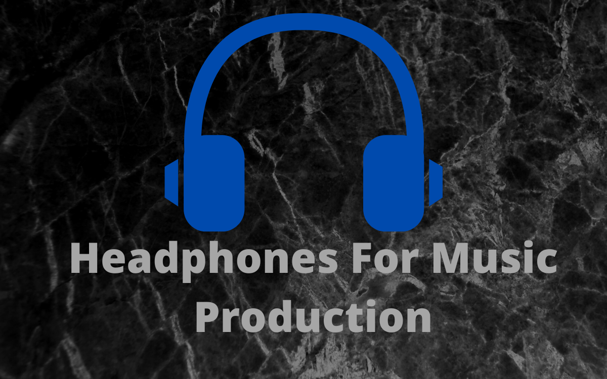 Headphones For Music Production