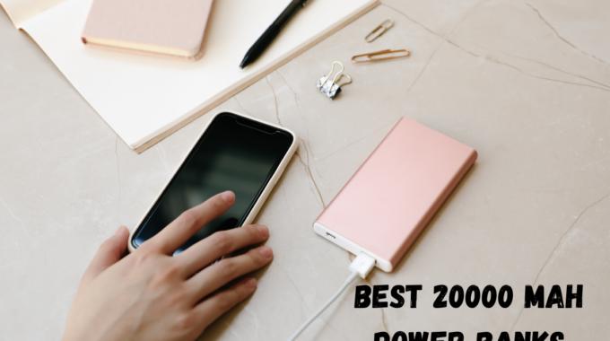 Best 20000 mAh Power Banks