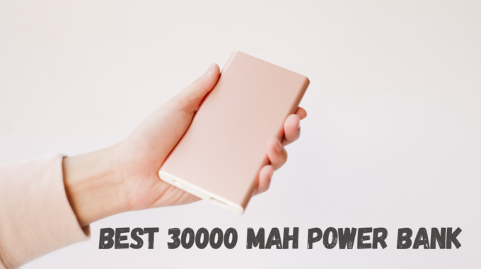 Best 30000 mAh Power Bank