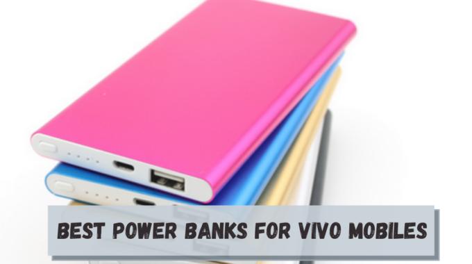 Best Power Banks for Vivo Mobiles