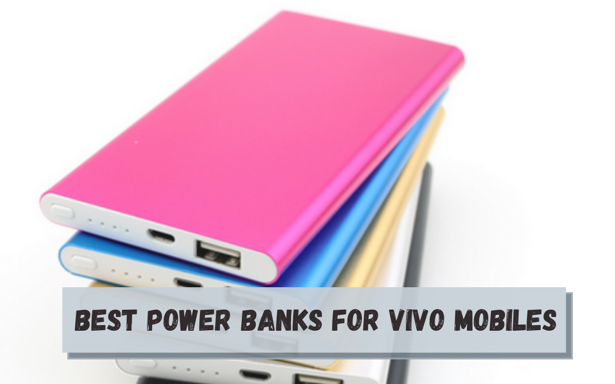 Best Power Banks for Vivo Mobiles