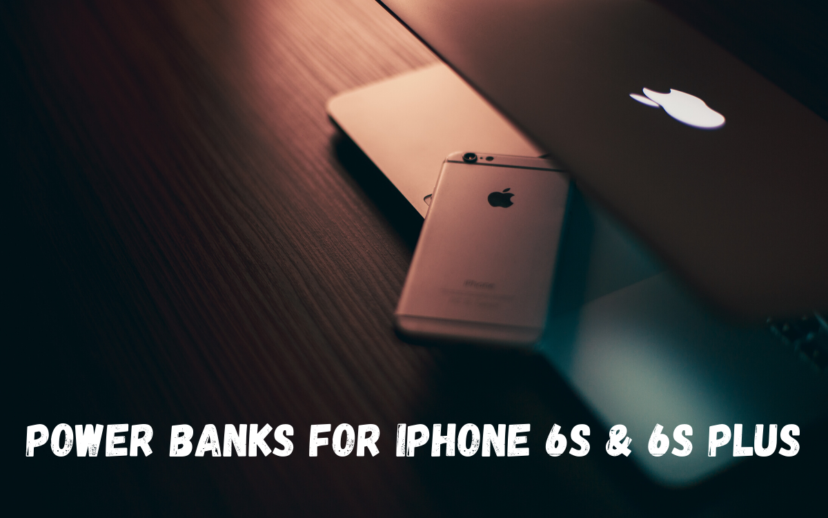 Best Power Banks for iPhone 6s and 6s Plus