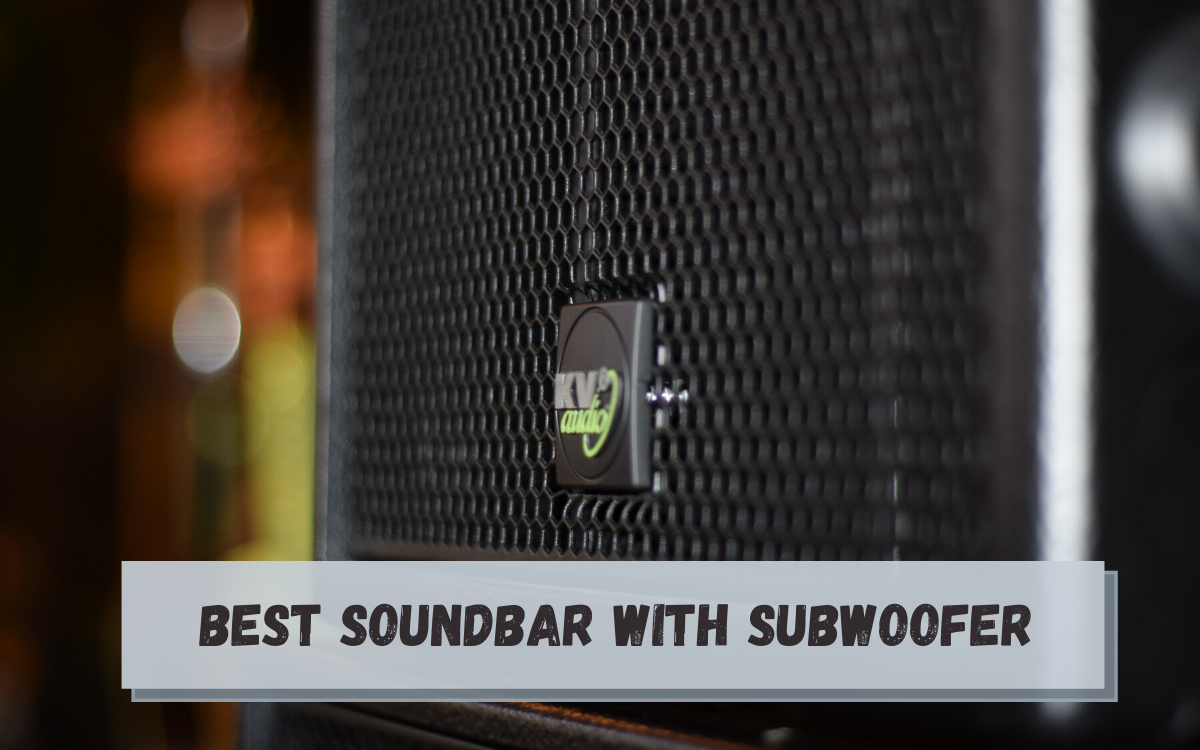 Best Soundbar with Subwoofer