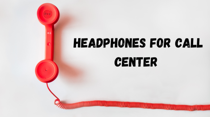 Headphones For Call Center With Mic