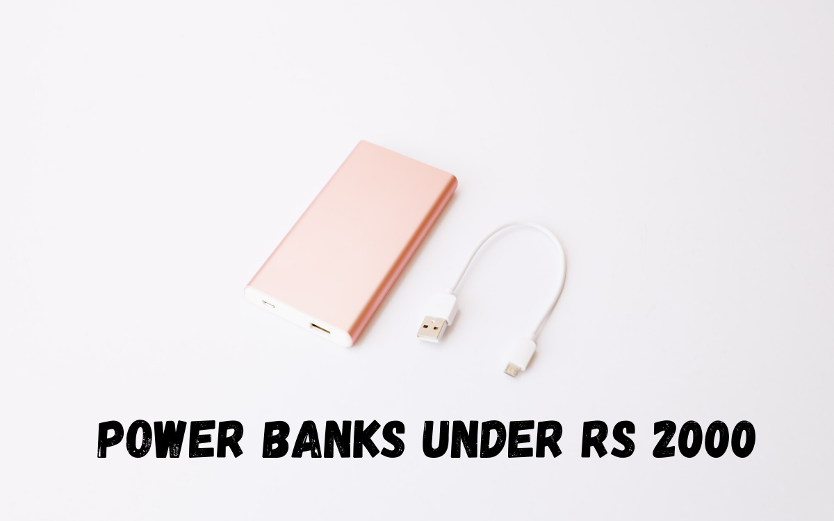 Power Banks under Rs 2000