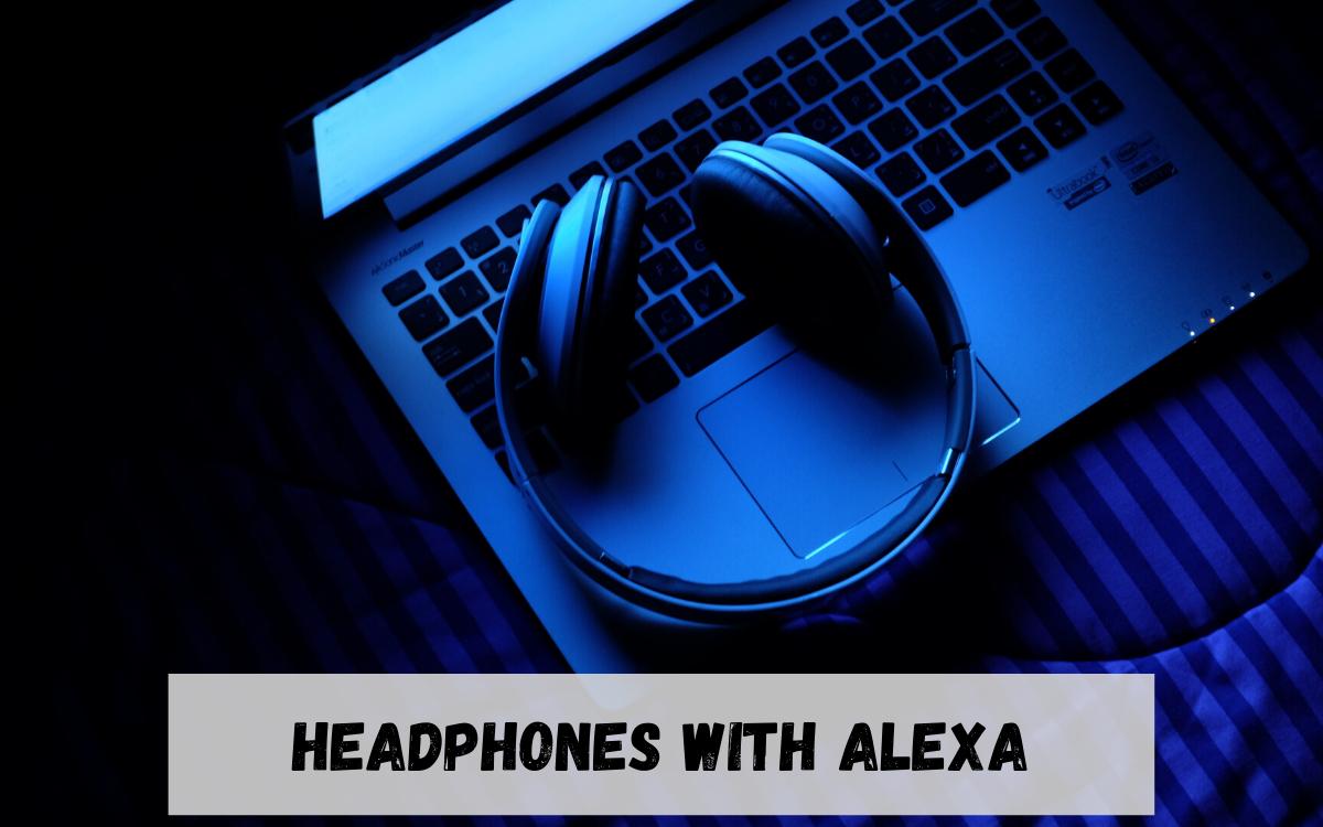 Best Headphones with Alexa Built-in