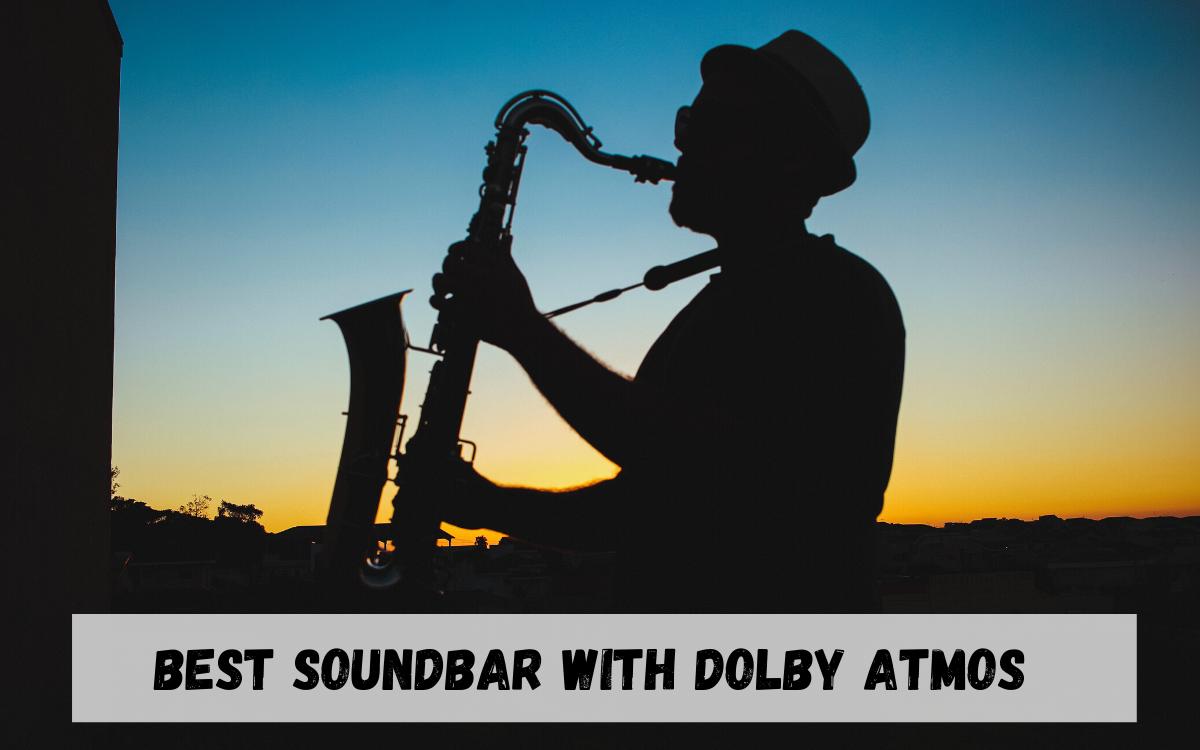 Best Soundbar with Dolby Atmos