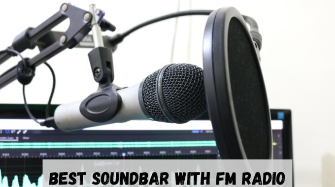 Best Soundbar with FM Radio