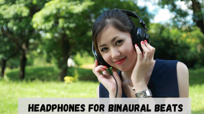 Headphones for Binaural Beats