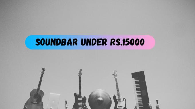 Soundbar under Rs.15000