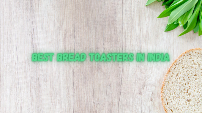 Best Bread Toasters in India