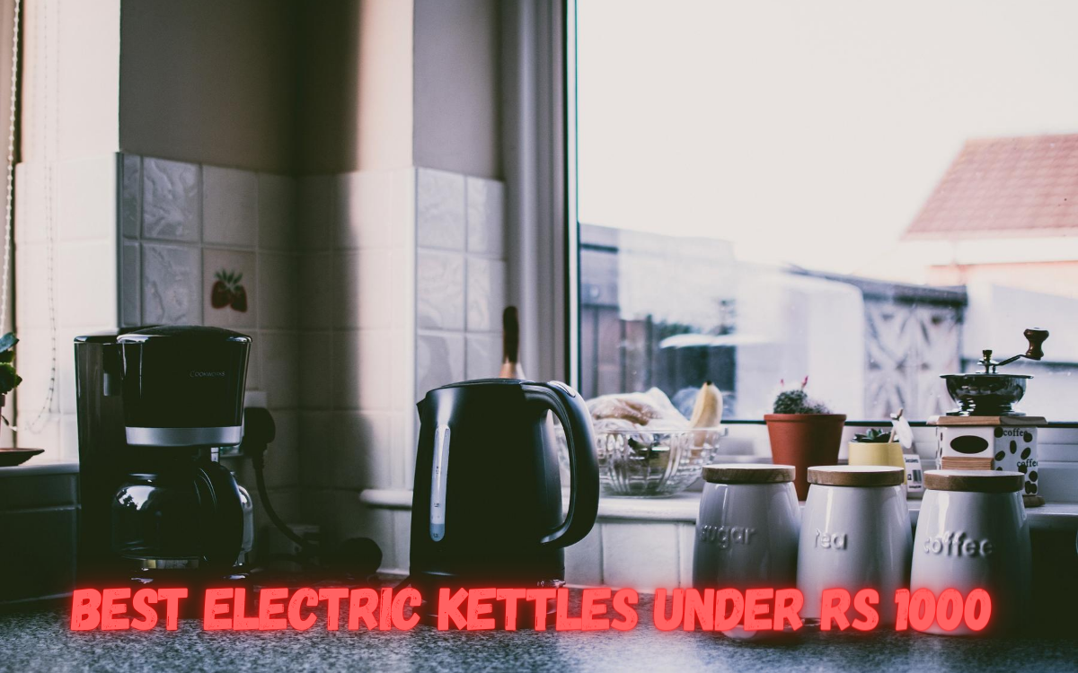Best Electric Kettles under Rs 1000