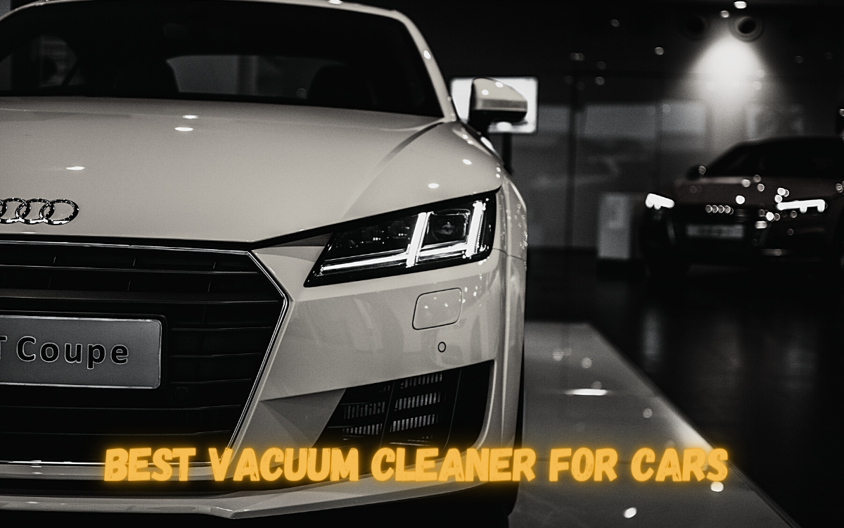 Best Vacuum Cleaner for Car