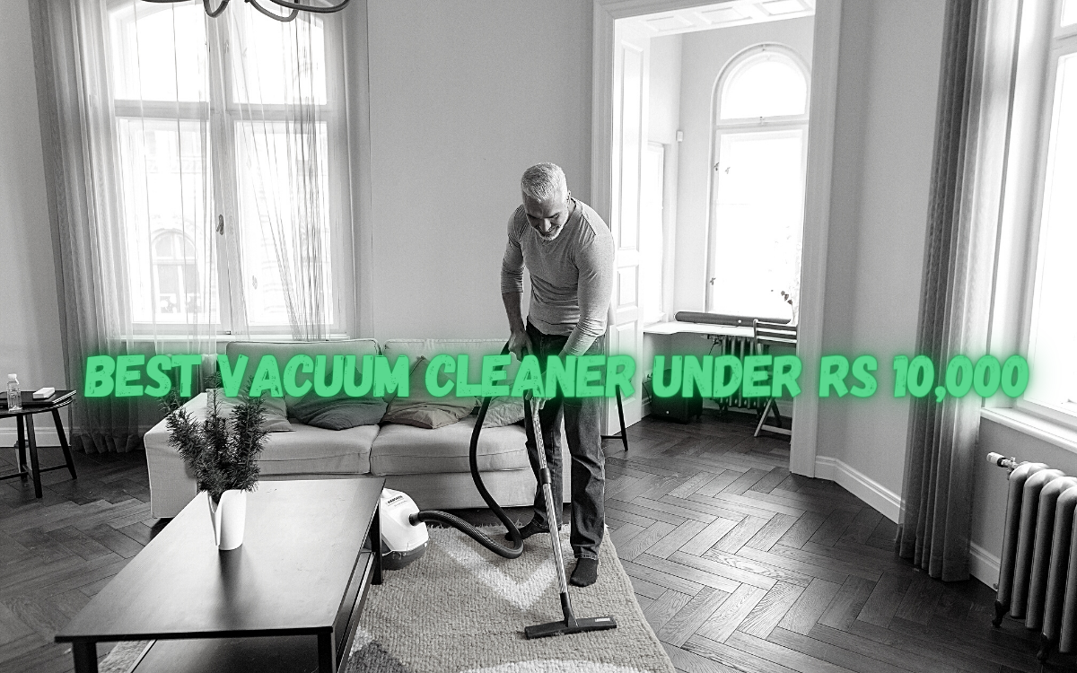 Best Vacuum Cleaner under Rs 10,000