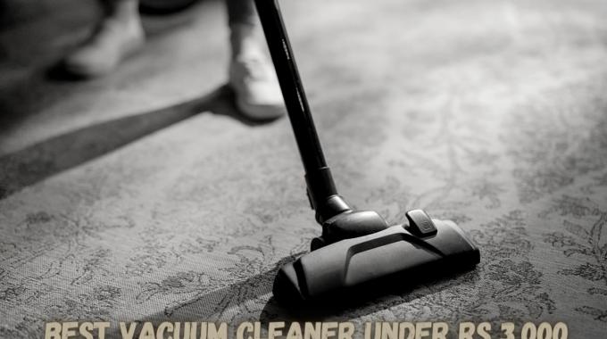 Best Vacuum Cleaner under Rs 3,000