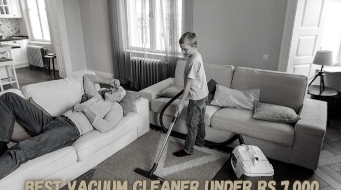Best Vacuum Cleaner under Rs 7,000