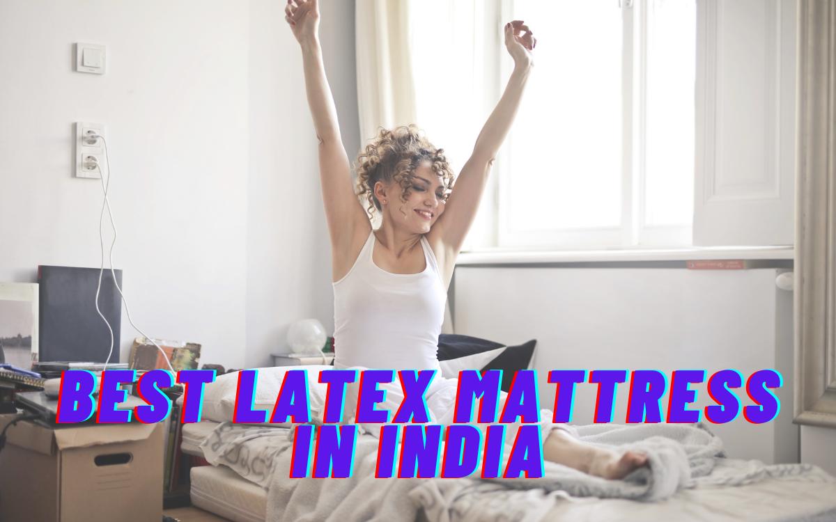 Best Latex Mattress in India 2020