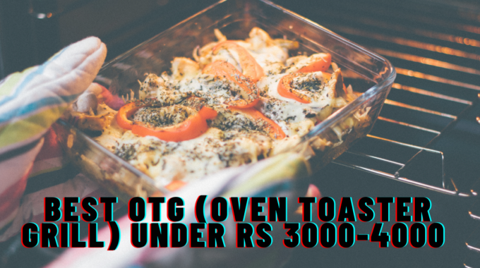 Best OTG (Oven Toaster Grill) Under Rs 3000-4000