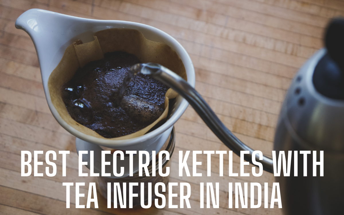 Best Electric Kettles With tea infuser in India