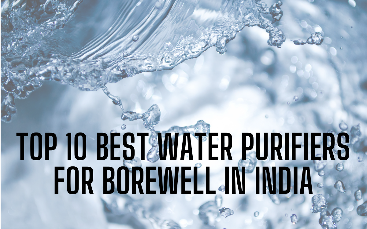 Top 10 Best Water Purifiers for borewell in India 2020
