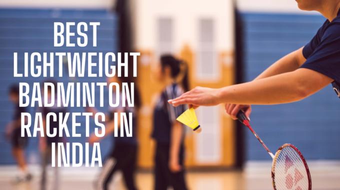 Best Lightweight Badminton Rackets in India