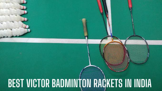 Top 10 Best Victor Badminton Rackets in India 2020