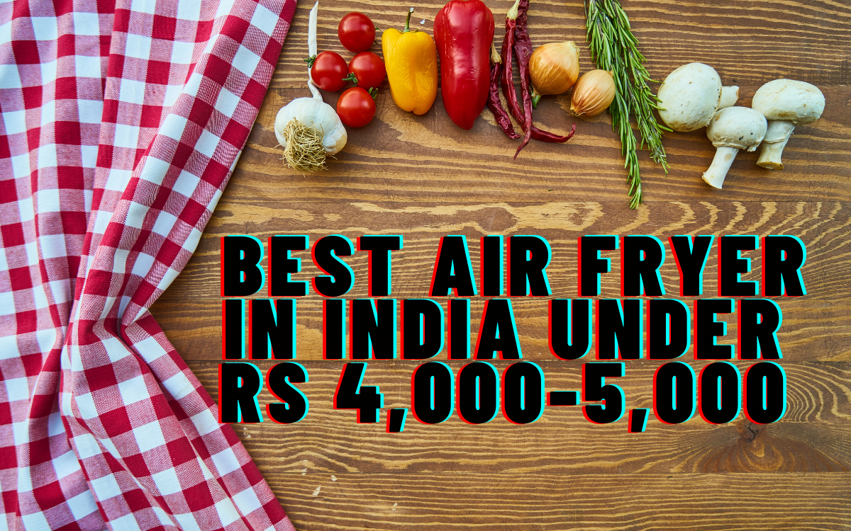 Best Air Fryer in India Under Rs 4,000-5,000