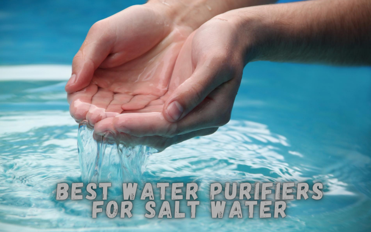 Best Water Purifiers for Salt Water